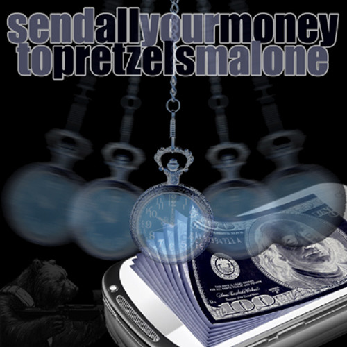 send all your money to pretzels malone