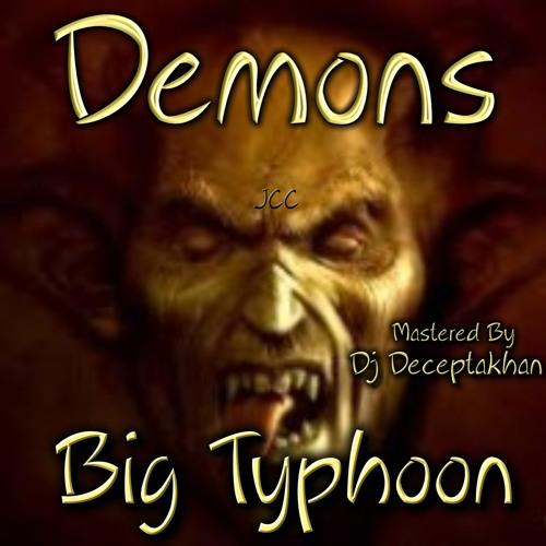 DEMONS - BIG TYPHOON - DJ DECEPTAKHAN MASTERED - JCC - FGM