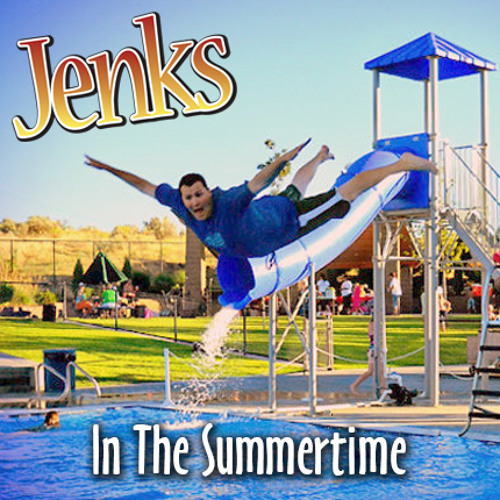 In The Summertime - Jenks