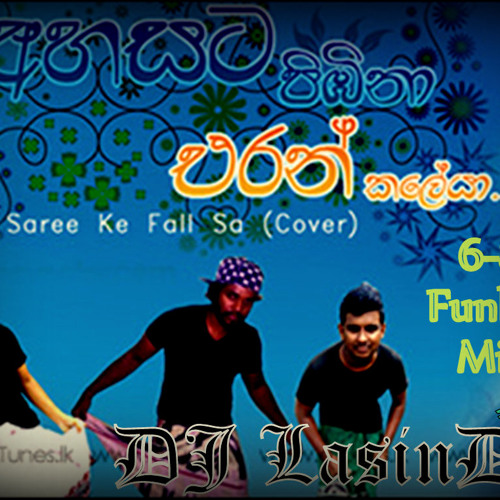 Ahasata Pibina (Saree Ke Fall Sa Cover) - 6 - 8 Funky Mix FT DJ