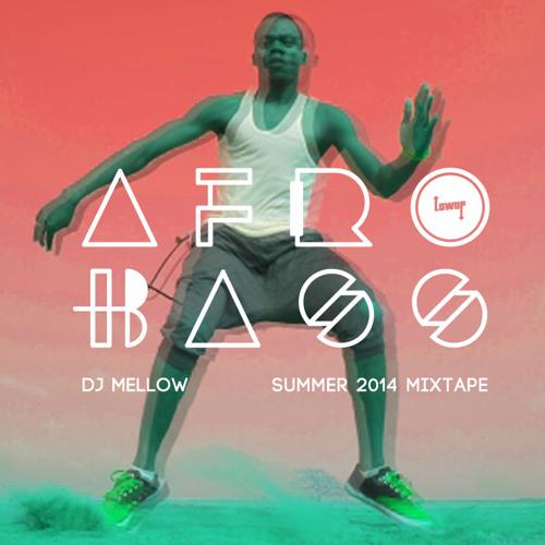 DJ Mellow - Afro Bass (Summer 2014 Mixtape)