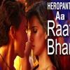 Aa Raat Bhar- Heropanti