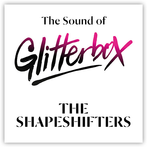 The Sound of Glitterbox - The Shapeshifters