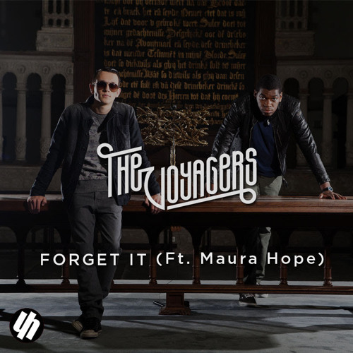 The Voyagers - Forget It (Ft. Maura Hope) OUT NOW!