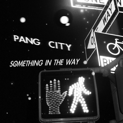 PANG CITY - Something In The Way - Lavonz Dub