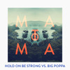 Hold On Be Strong Vs. Big Poppa (Matoma Remix) mp3
