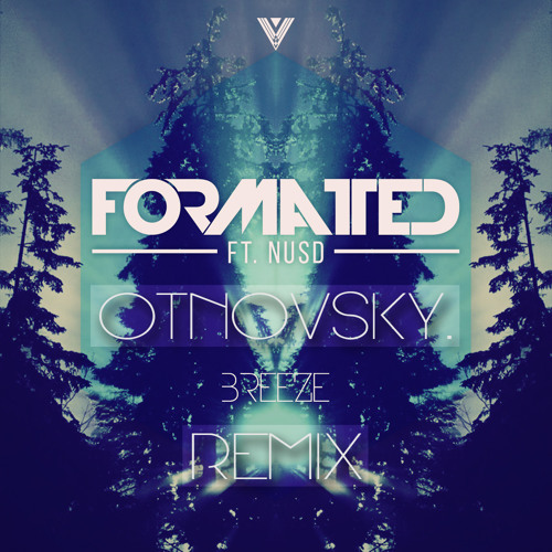 Formatted ft. NUSD - Breeze (Otnovsky Remix)