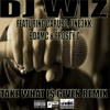 DJ WIZ FEAT UNE3KK, CARUSO, BDAMC, FROSTY G - TAKE WHAT IS GIVEN  REMIX