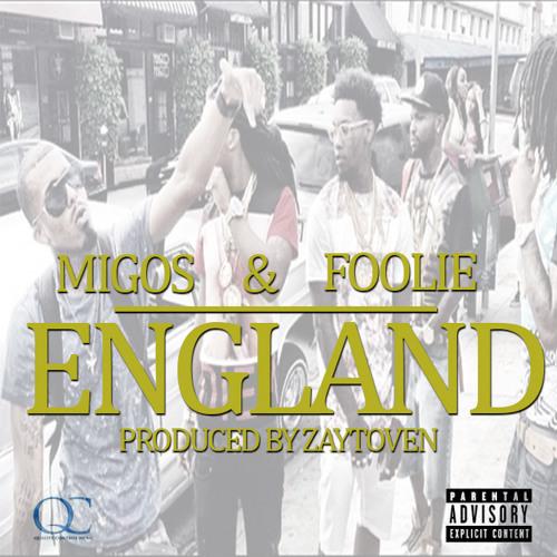 Migos & Foolie – England (Prod by Zaytoven)
