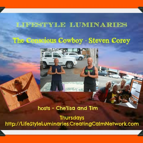 LifeStyle Luminaries with Che'lisa and Tim - The Conscious Cowboy