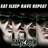 EAT SLEEP RAVE REPEAT (Re-Fuck)