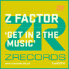 Z Factor - Get In 2 The Music
