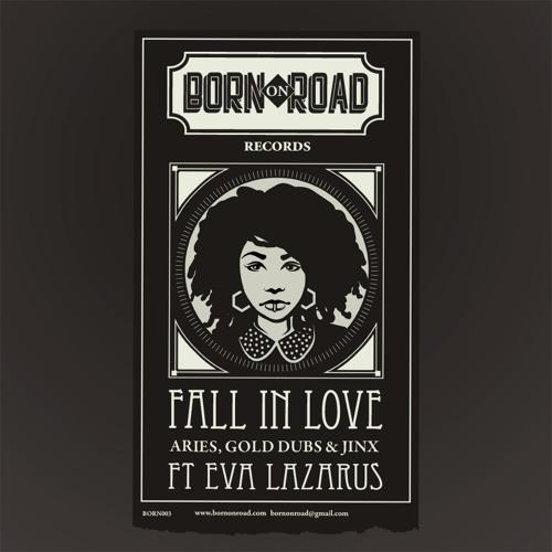 ARIES, GOLD DUBS & JINX ft EVA LAZARUS - FALL IN LOVE - ORIGINAL MIX
