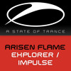 Arisen Flame - Explorer ****TUNE OF THE WEEK**** [A State Of Trance Episode 672] [OUT NOW!]