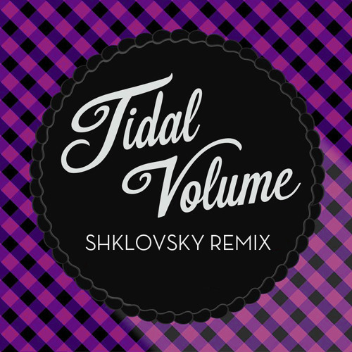 "Tidal Volume - ""Nothing Ever Happened"" (Shklovsky Remix)"