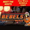 Meet the Hosts - The Star Wars Rebels Cast