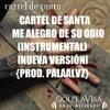 Me Alegro de su Odio (Instrumental) [Nueva Versión] - Cartel de Santa [Prod. PALAALVZ] Portada del disco