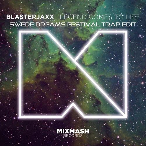 Blasterjaxx - Legend Comes To Life (Swede Dreams Festival Trap Edit)