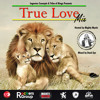 TRUE LOVE Mixtape Hosted By MIGHTY MYSTIC. Mixed by DASH EYE ( TRIBE OF KINGS SOUND )