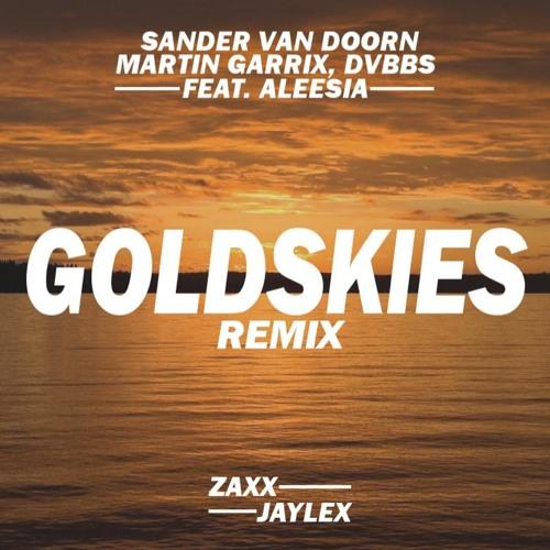 Sander van Doorn, Martin Garrix, DVBBS ft Aleesia - Gold Skies  (Zaxx & Jaylex Remix)