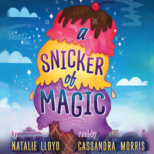 A SNICKER OF MAGIC by Natalie Lloyd - Audiobook Excerpt
