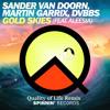 Sander Van Doorn, Martin Garrix, DVBBS Ft Aleesia - Gold Skies (Quality Of Life Remix)
