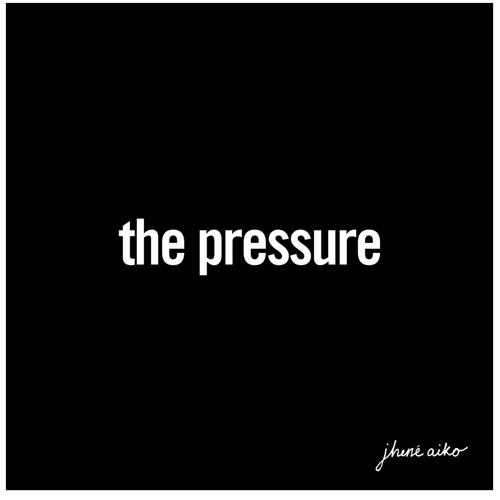 Jhene Aiko – The Pressure @JheneAiko