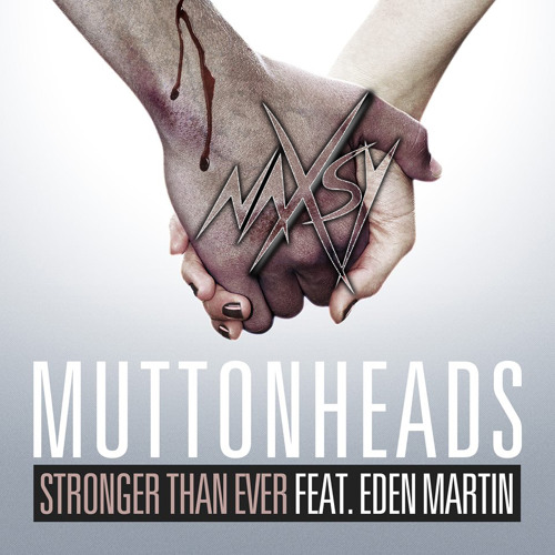 Muttonheads - Stronger Than Ever (Naxsy Official Remix)