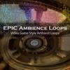 Epic Ambience Loops