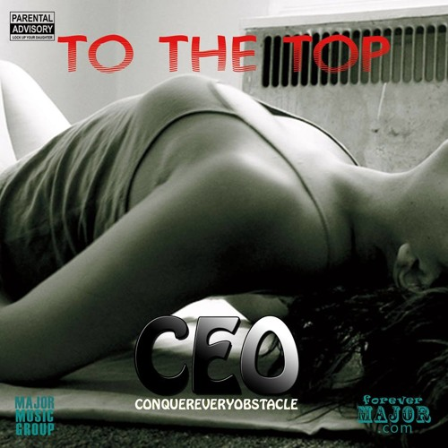 CEO - To The Top Official (DreamLife on the Beat)