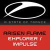 Arisen Flame - Explorer (Original Mix) TUNE OF THE WEEK @ ASOT 672 & ASOT 673, ASOT 674, ASOT 679