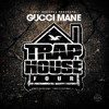Gucci Mane - Trap House 4 (Full Mixtape) [Original Sound]