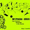 Glitch Me - Mr. Precise Feat. Ominous, MissFudge & Mic Starink