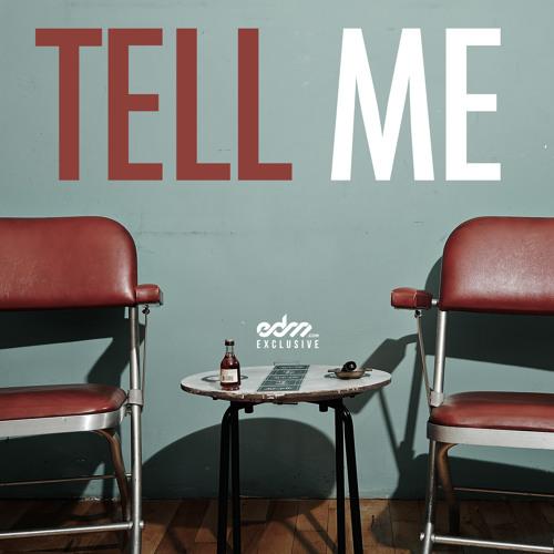 AU8UST - Tell Me (Prod. by CRNVL) [EDM.com Exclusive]