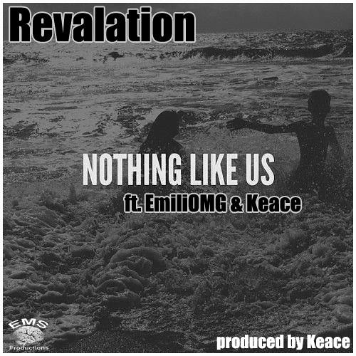 Revalation - Nothing Like Us Ft. EmliOMG & Keace (produced By Keace)