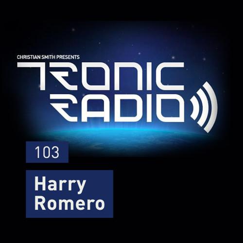 Tronic Podcast 103 with Harry Romero