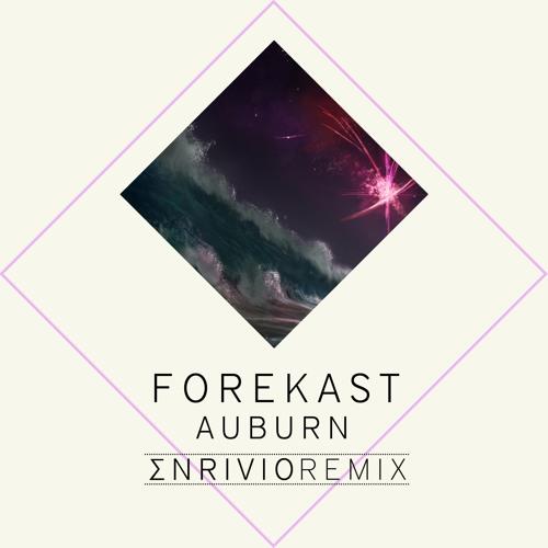 Forekast \\ Auburn (Enrivio Sunset Remix)