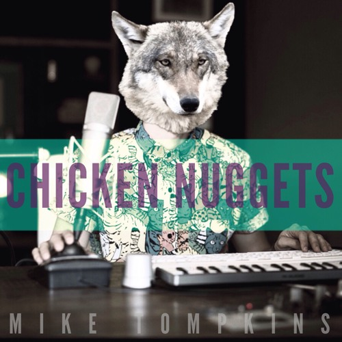 Chicken Nuggets - Mike Tompkins