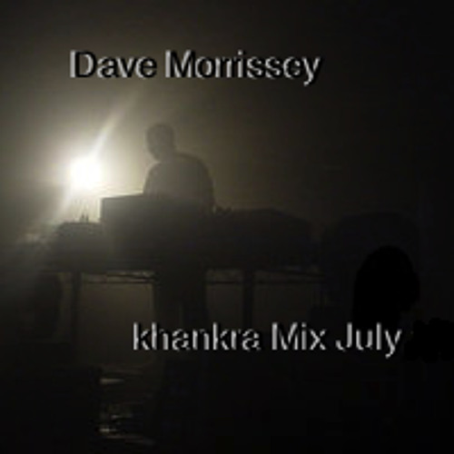 dave morrissey - khankra (teaser mix) July 2014