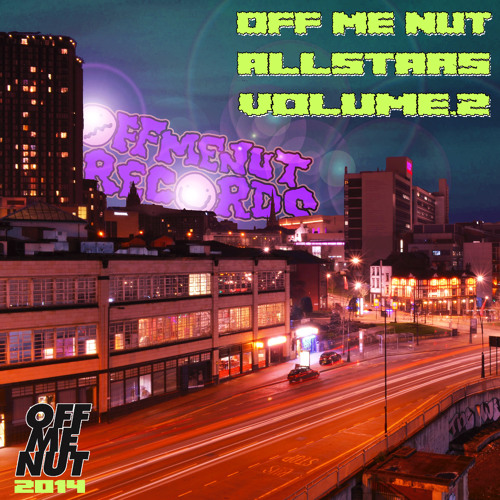 OFF ME NUT ALLSTARS VOLUME.2 - VARIOUS ARTISTS - (101st OMN Release !!) WWW.OFFMENUT.COM (preview)