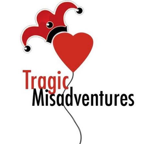 Tragic Misadventures