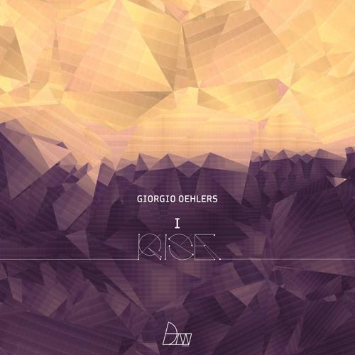 Giorgio Oehlers - I Rise   Darker Than Wax Free Download