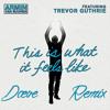 This Is What It Feels Like-Armin Van Buuren Feat.Trevor Guthrie(Dæve Remix)BUY=FREE DOWNLOAD