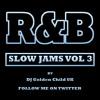 R&B SLOW JAMS Vol 3