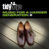 TIDY BOYS Music For A Harder Generation 2