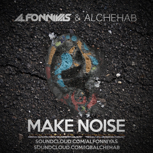 Al Fonniyas & Alchehab - Make Noise (Original Mix)