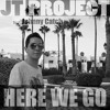 JT Project feat Johnny Catch - here we go ( Marc Paprott RMX )