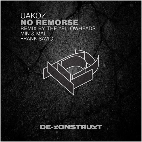 Uakoz - No Remorse (Min&Mal Remix) [De-Kostrukt]