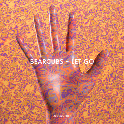 Let Go by Bearcubs | Free Listening on SoundCloud