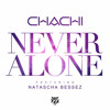 Chachi - Never Alone (feat. Natascha Bessez) [Steve James Remix]